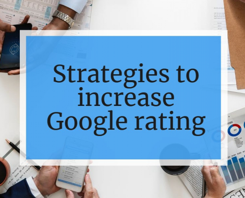 Strategies to increase Google rating